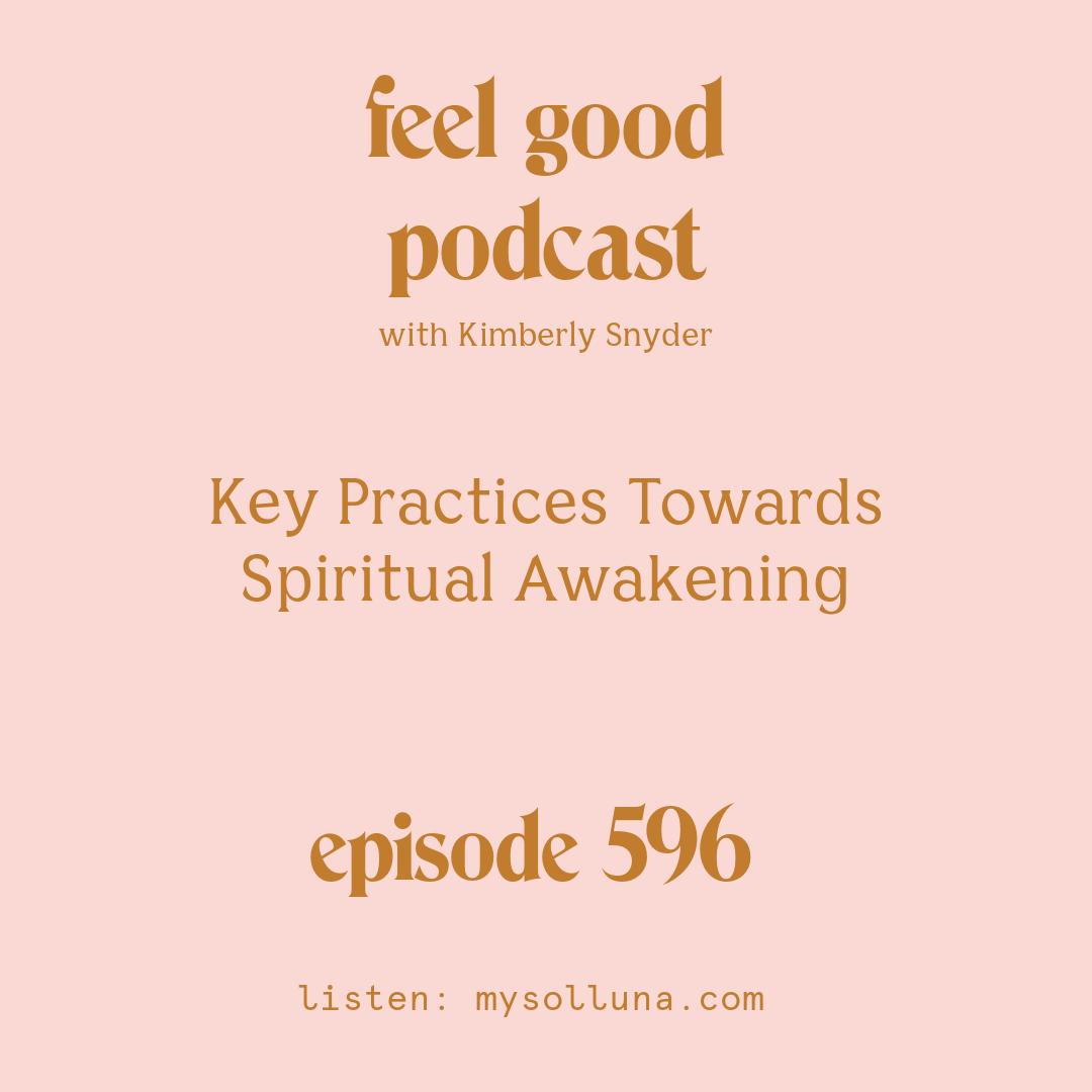 Key Practices Towards Spiritual Awakening [Episode #596]
